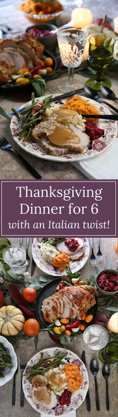 A classic Thanksgiving dinner for 6 people, with an Italian twist! Get all six recipes here!