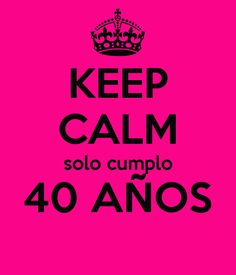 Birthday Quotes, 30th Birthday, Motivational Phrases, Ideas Para Fiestas, Happy B Day, 40 Years, Keep Calm, Party, Ideas Cumpleaños