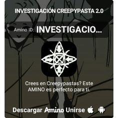 Aquí hay una invitación a mi Amino— INVESTIGACIÓN CREEPYPASTA 2.0 http://aminoapps.com/c/INVESTIGACIO538