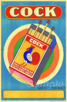 Cock safety matches label design, I found a worse-named product than Spud cigarettes! Vintage Packaging, Vintage Labels, Vintage Branding, Art Vintage, Vintage Ads, Retro Ads, Manga Cover, Pop Art, Matchbox Art