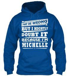 T Shirt Name Michelle!! Royal Sweatshirt Front