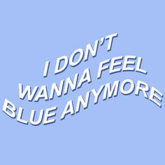 what's the use of feeling blue? Ravenclaw, Paladin, Blue Aesthetic Tumblr, Loki Aesthetic, Aesthetic Pastel, White Aesthetic, Blue Neighbourhood, Rhapsody In Blue, Everything Is Blue