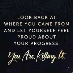 YOU ARE KILLING IT!