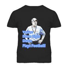 Damn Right Duke Plays Football Cutliffe Speech T Shirt