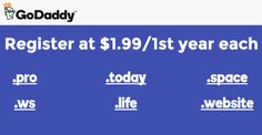 New Flash Sale from GoDaddy for February 2017, register one kinds of domain names (.PRO, .TODAY, .WS, .LIFE, .SPACE and .WEBSITE) at just $1.99/1st year each.