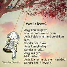 Wat is lewe? Special Words, Special Quotes, Afrikaanse Quotes, Morning Messages, Sweet Words, Scripture Verses, Religious Quotes, Spiritual Inspiration, Creative Words