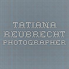 Tatiana Reubrecht Photographer