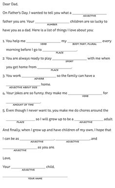 Father's Day Dad Libs - just have a separate page for them to write out what words they would choose for each category and then place them in the appropriate spot!