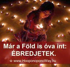 Hálát adok a mai napért. Hálás vagyok az ébredésemért. Ébredés a mai napra, ébredés a Föld szavára. Mert már a Föld is óva int: ébredjetek. Változzatok és változtassatok, mert senki nem teszi meg helyettetek. Így szeretlek, Élet!  Köszönöm. Szeretlek ❤  ⚜ Ho'oponoponoWay Magyarország ⚜