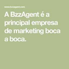 A BzzAgent é a principal empresa de marketing boca a boca.