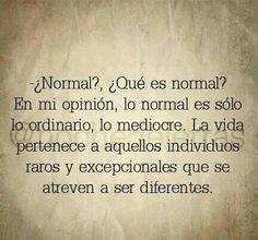 Normal es aburrido ;-)