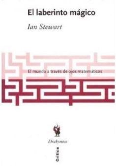 El laberinto mágico : viendo el mundo con ojos matemáticos / Ian Stewart ; traducción castellana de Javier García Sanz. -- Barcelona : Crítica, D.L. 2001 Ver localización en la Biblioteca de la ULL: http://absysnetweb.bbtk.ull.es/cgi-bin/abnetopac01?TITN=227321