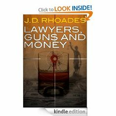 Amazon.com: Lawyers, Guns and Money eBook: J.D. Rhoades: Kindle Store