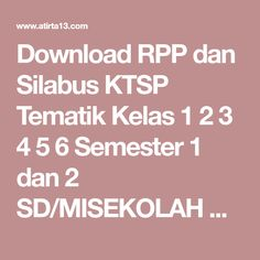 Download RPP dan Silabus KTSP Tematik Kelas 1 2 3 4 5 6 Semester 1 dan 2 SD/MISEKOLAH KITA Microsoft Excel, Microsoft Office, Ski, Diy And Crafts, Kitchens, Audio, Parenting, Teacher, Education
