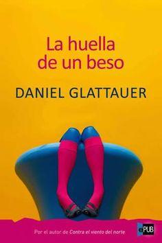 La Huella De Un Beso - Daniel Glattauer