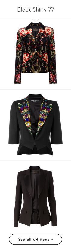 """Black Shirts 👕🖤"" by izzystarsparkle ❤ liked on Polyvore featuring outerwear, jackets, blazers, black, blazer jacket, multi colored blazer, floral jacket, floral blazer, multi-color leather jackets and dolce gabbana jacket"