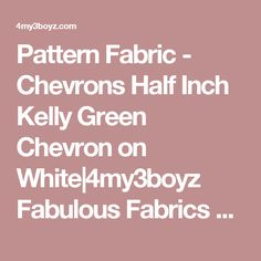 Pattern Fabric - Chevrons Half Inch Kelly Green Chevron on White|4my3boyz Fabulous Fabrics by the Fat Quarter and More