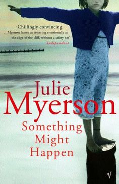 Something Might Happen by Julie Myerson, http://www.amazon.co.uk/dp/0099453525/ref=cm_sw_r_pi_dp_l62Mtb0RC5RGK