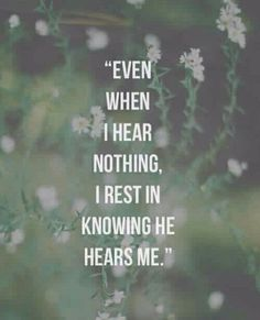 He hears me, even when I can't find the words Bible Quotes, Bible Verses, Me Quotes, Scriptures, Wisdom Quotes, Qoutes, Life Quotes Love, Quotes To Live By, God Is Great Quotes