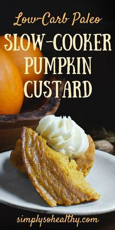 This Low-Carb Slow-Cooker Pumpkin Custard is like pumpkin pie without the crust. It makes a delicious dessert that can work for low-carb keto lc/hf diabetic gluten-free grain-free Paleo or Banting diets. Köstliche Desserts, Low Carb Desserts, Low Carb Recipes, Easy Recipes, Pumpkin Recipes Low Carb, Slow Cooker Keto Recipes, Holiday Desserts, Diet Recipes, Banting Desserts