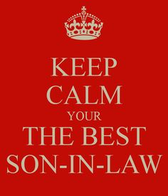 KEEP CALM YOUR THE BEST SON IN LAW