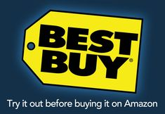 Best Buy - Try it before buying it on Amazon