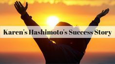 Read the story of someone who's been where you are and how they worked themselves into better health after suffering from Hashimoto's.
