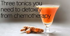 If you've undergone chemotherapy you need to detoxify as soon as possible to get the drugs out of your system. You also need to radically change your diet because the likelihood of cancer coming back...