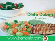 Dieta Dukan: O que comer na Fase Cruzeiro