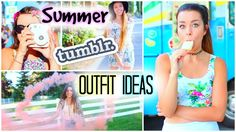 Summer Tumblr Outfit Ideas! sierramariemakeup! One of my favorite videos of hers!