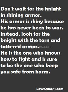 Don't Wait For The Knight In Shining Armor - LoveQuotes.com