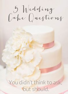 5 crucial questions most brides don't think to ask but should to ensure the perfect wedding cake experience.