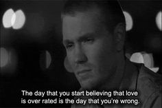 The day you start believing that love is overrated is the day that you're wrong. One Tree Hill, Small Quotes, Quotes To Live By, Tv Quotes, Love Is Overrated, Lucas Scott, Sweet Quotes, Sweet Sayings, Old Shows