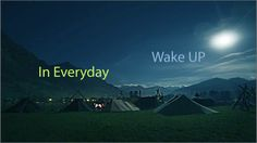 Wake up in everyday