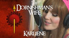The Dornishman's Wife  put to music by Karliene