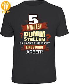 T-Shirt: 5 Minuten dumm stellen erspart einem oft eine Stunde Arbeit! Größe XXL - T-Shirts mit Spruch | Lustige und coole T-Shirts | Funny T-Shirts (*Partner-Link)
