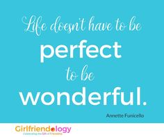 Life doesn't have to be perfect . friendship inspirational quote (+ 25 texts to cheer up a friend! Our Love Quotes, Inspirational Quotes For Women, Me Quotes, Funny Quotes, Cheer Up Friends, Girlfriend Quotes, Kindness Quotes, What Inspires You, Feeling Down