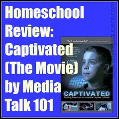 Homeschool Review: Captivated (The Movie) by Media Talk 101