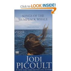 Songs of the Humpback Whale - Jodi Picoult  Great book!!! A must read