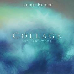 Collage The Last Work James Horner Album