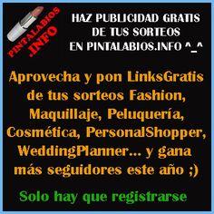 Pon LinkGratis de tus #Sorteos de #Moda #Beauty #Boda o #PersonalShopper en nuestra web ^_^ http://www.pintalabios.info/es/
