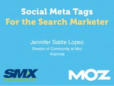 Social Meta Tags For the Search Marketer by Jennifer Lopez via slideshare