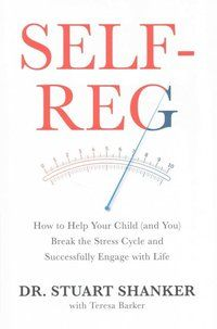 Self-Reg: important for kids and adults.