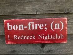 hand painted wood sign, porch sign, funny sign, bonfire red neck nightclub
