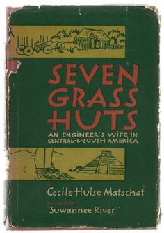 Seven Grass Huts by Cecile Hulse Matschat - Vintage Memoir Historical Account Book $8.00