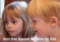 Best Free Spanish Websites for Kids. These free websites for kids have Spanish activities of different types and levels.  http://spanishplayground.net/best-spanish-websites-for-kids/