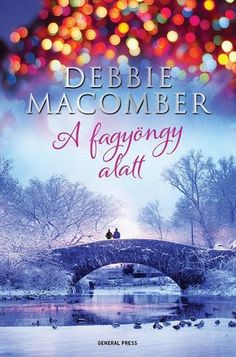 Debbie Macomber: A fagyöngy alatt Debbie Macomber, Book Worms, Good Books, Novels, About Me Blog, Movie Posters, Random Pictures, January, Drama