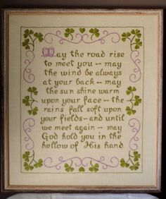 I have a vintage embroidered sampler just like this... IRISH BLESSING