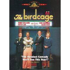 The Birdcage...loved this movie!!