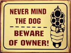 Never Mind The Dog Beware Of Owner Tin Wall Sign